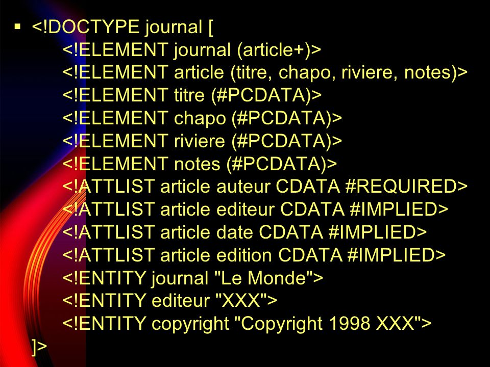 <. DOCTYPE journal [. <. ELEMENT journal (article+)>. <